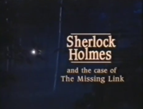 File:1992-sherlock-holmes-and-the-missing-link-title.jpg