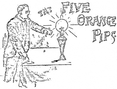 the five orange pips essay Learn authors and titles english short essay with free interactive flashcards choose from 500 different sets of authors and titles english short essay flashcards on quizlet  the five orange pips our dead, your dead the interlopers richard connell the most dangerous game sir arthur conan doyle the five orange pips 6 terms.