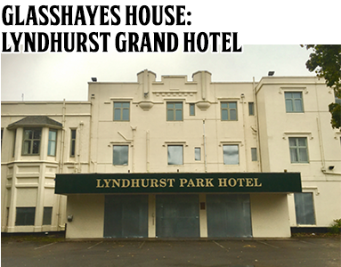 Glasshayes House: The Lyndhurst Grand Hotel